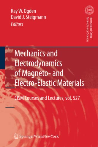 9783709111130: Mechanics and Electrodynamics of Magneto- and Electro-elastic Materials (CISM International Centre for Mechanical Sciences)
