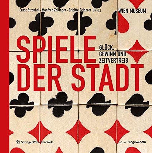 9783709112298: Spiele der Stadt: Glück, Gewinn und Zeitvertreib Passagen des Spiels IV (Edition Angewandte) (German Edition)