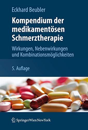 9783709112816: Kompendium der medikamentösen Schmerztherapie: Wirkungen, Nebenwirkungen und Kombinationsmöglichkeiten