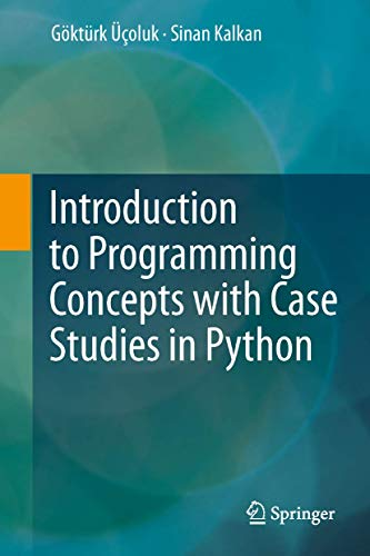9783709113424: Introduction to Programming Concepts with Case Studies in Python