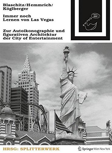 9783709114629: Immer noch Lernen von Las Vegas: Zur Autoikonographie und figurativen Architektur der City of Entertainment (German Edition)