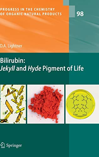 9783709116364: Bilirubin: Jekyll and Hyde Pigment of Life: Pursuit of Its Structure Through Two World Wars to the New Millenium (Progress in the Chemistry of Organic Natural Products)