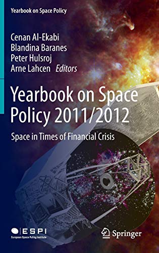 Yearbook on Space Policy 20112012: Space in Times of Financial Crisis