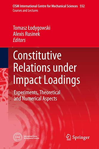 Constitutive Relations under Impact Loadings: Experiments, Theoretical and Numerical Aspects (...