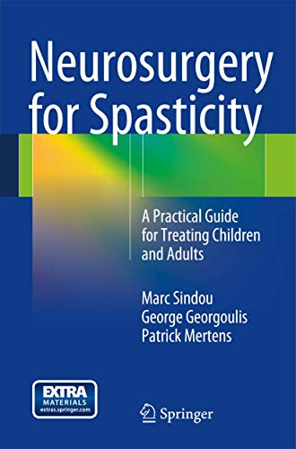 9783709117705: Neurosurgery for Spasticity: A Practical Guide for Treating Children and Adults