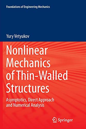 9783709119761: Nonlinear Mechanics of Thin-Walled Structures: Asymptotics, Direct Approach and Numerical Analysis (Foundations of Engineering Mechanics)