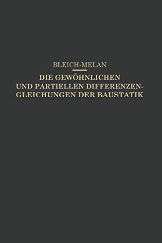 Die Gewohnlichen Und Partiellen Differenzengleichungen Der Baustatik: Bleich, Friedrich