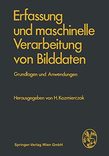 9783709122563: Erfassung und maschinelle Verarbeitung von Bilddaten: Grundlagen und Anwendungen (German Edition)