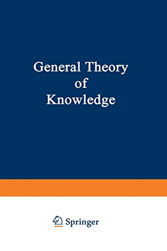 9783709131015: General Theory of Knowledge (LEP Library of Exact Philosophy)