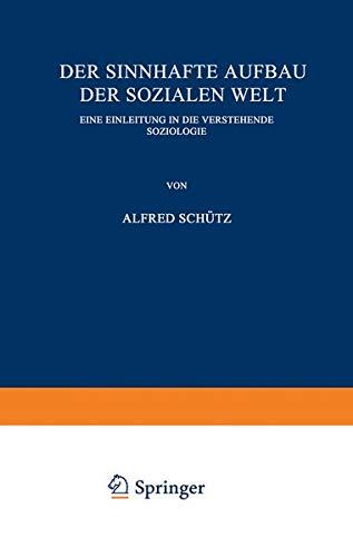 9783709131039: Der sinnhafte Aufbau der sozialen Welt: Eine Einleitung in die Verstehende Soziologie (German Edition)