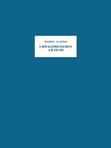 9783709131343: Urwaldmenschen am Ituri: Anthropo-Biologische Forschungsergebnisse bei Pygmäen und Negern im Östlichen Belgisch-Kongo aus den Jahren 1934/35 (German Edition)