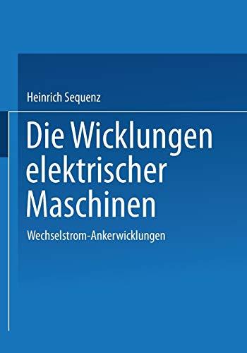 Die Wicklungen elektrischer Maschinen: Erster Band: Wechselstrom-Ankerwicklungen (German Edition): ...
