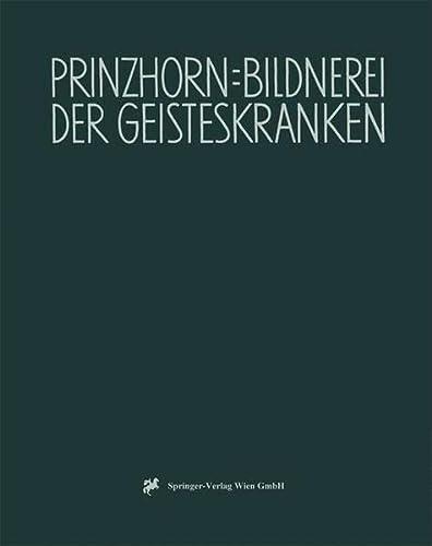 9783709137369: Bildnerei der Geisteskranken: Ein Beitrag zur Psychologie und Psychopathologie der Gestaltung