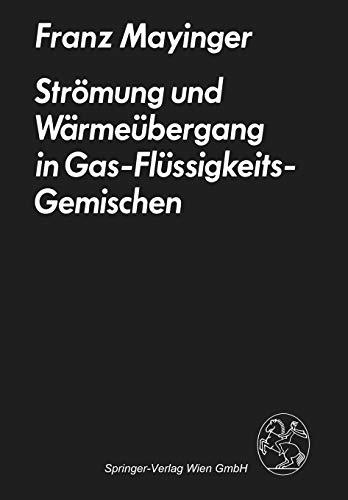 9783709138236: Str�mung und W�rme�bergang in Gas-Fl�ssigkeits-Gemischen