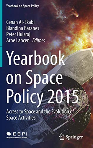 9783709148594: Yearbook on Space Policy 2015: Access to Space and the Evolution of Space Activities