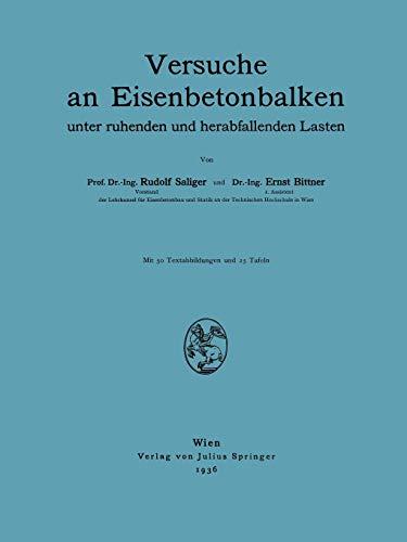 Versuche an Eisenbetonbalken: Unter Ruhenden Und Herabfallenden Lasten: R. Saliger
