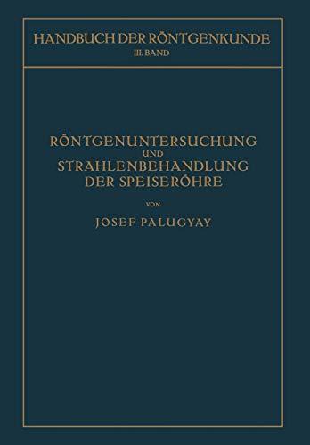 Rontgenuntersuchung Und Strahlenbehandlung Der Speiserohre: Josef Palugyay