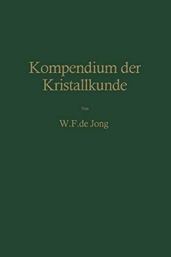 Kompendium Der Kristallkunde: Wieger F. de Jong