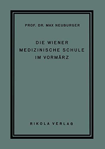 9783709156612: Die Wiener Medizinische Schule im Vormärz (German Edition)