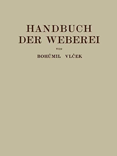 9783709159606: Handbuch der Weberei: Unter Besonderer Berücksichtigung des Aufbaues und der Arbeitsweise der Webstühle (German Edition)