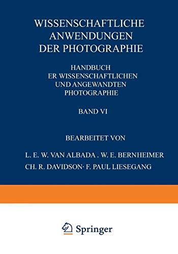 9783709159736: Wissenschaftliche Anwendungen der Photographie: Erster Teil: Stereophotographie · Astrophotographie das Projektionswesen (Handbuch der Physik) (Volume 6) (German Edition)