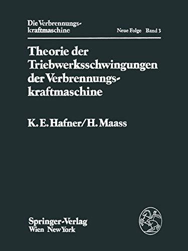 Theorie Der Triebwerksschwingungen Der Verbrennungskraftmaschine: H. Maass