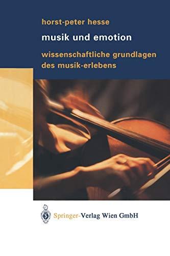 9783709172223: Musik und Emotion: Wissenschaftliche Grundlagen des Musik-Erlebens (German Edition)
