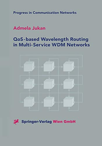 9783709172681: QoS-based Wavelength Routing in Multi-Service WDM Networks (Progress in Communication Networks)