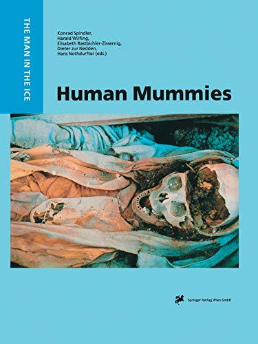 9783709173527: Human Mummies: A Global Survey of their Status and the Techniques of Conservation (The Man in the Ice)