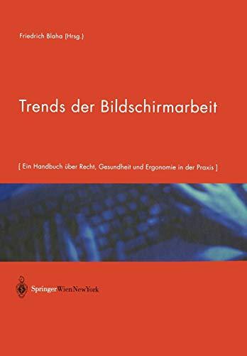 9783709174005: Trends der Bildschirmarbeit: Ein Handbuch über Recht, Gesundheit und Ergonomie in der Praxis