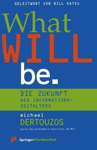 9783709174081: What Will Be: Die Zukunft Des Informationszeitalters (Computerkultur)