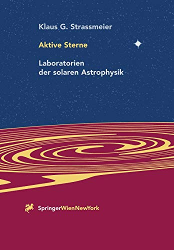 9783709174203: Aktive Sterne: Laboratorien der solaren Astrophysik (German Edition)