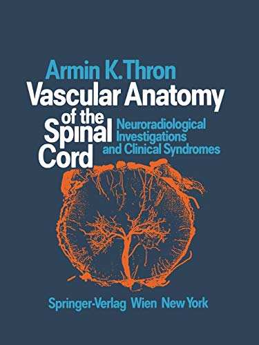 9783709174463: Vascular Anatomy of the Spinal Cord: Neuroradiological Investigations and Clinical Syndromes