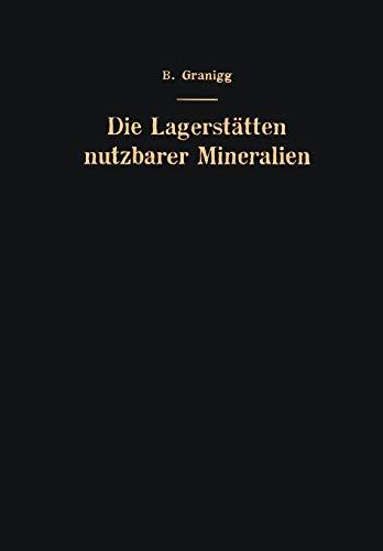 """9783709177907: Die Lagerstätten Nutzbarer Mineralien: """"Ihre Entstehung, Bewertung und Erschließung"""""""