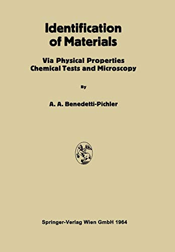 Identification of Materials. Via Physical Properties Chemical: ANTON A. BENEDETTI-PICHLER