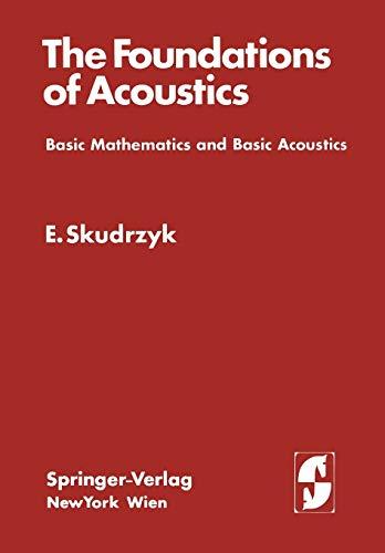 9783709182574: The Foundations of Acoustics: Basic Mathematics and Basic Acoustics