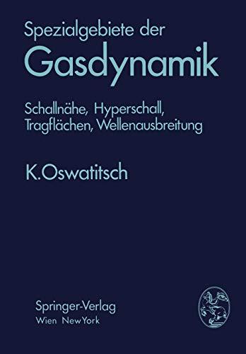 Spezialgebiete Der Gasdynamik: Schallnahe, Hyperschall, Tragflachen, Wellenausbreitung: Klaus ...