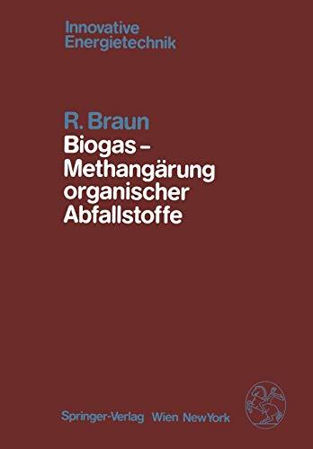9783709186763: Biogas - Methang�rung organischer Abfallstoffe: Grundlagen und Anwendungsbeispiele (Innovative Energietechnik)
