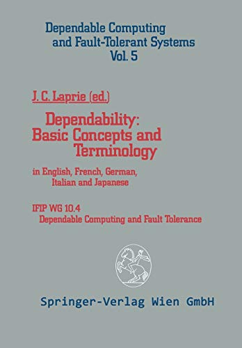 9783709191729: Dependability: Basic Concepts and Terminology : In English, French, German, Italian and Japanese (Dependable Computing and Fault-Tolerant Systems)