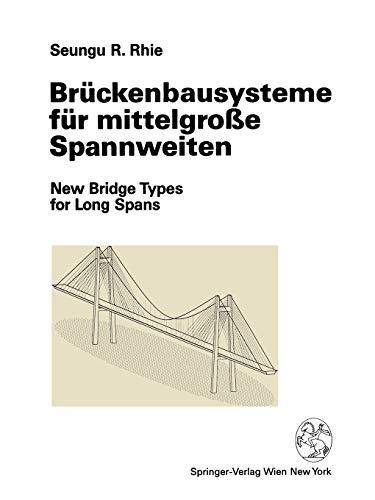 Brückenbausysteme für mittelgroße Spannweiten (German Edition): Seungu R. Rhie