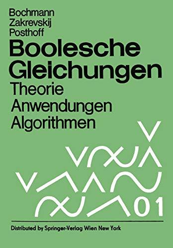 9783709195086: Boolesche Gleichungen: Theorie, Anwendungen, Algorithmen