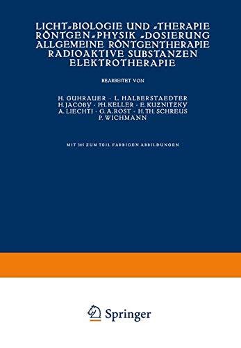Licht-Biologie und -Therapie Röntgen-Physik -Dosierung Allgemeine Röntgentherapie: Guhrauer, NA; Halberstaedter,