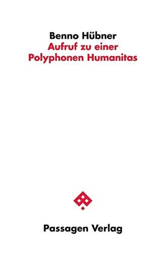 9783709200704: Aufruf zu einer Polyphonen Humanitas
