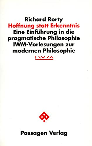 9783709200858: Hoffnung statt Erkenntnis: Eine Einf�hrung in die pragmatische Philosophie. IWM-Vorlesung zur modernen Philosophie