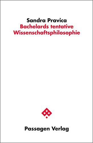 9783709201831: Bachelards tentative Wissenschaftsphilosophie
