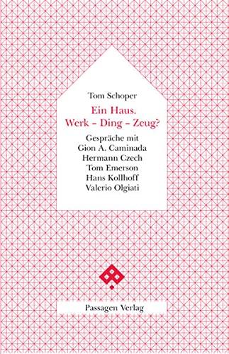 Ein Haus. Werk - Ding - Zeug?: Tom Schoper