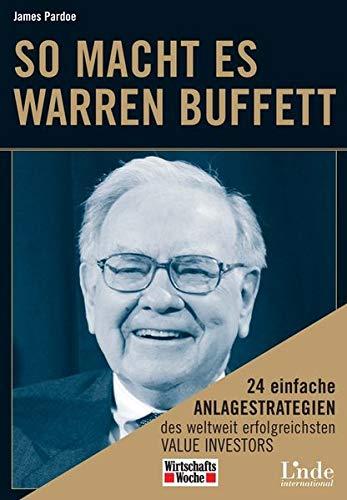 9783709300718: So macht es Warren Buffett: 24 einfache Anlagestrategien des weltweit erfolgreichsten Value Investors