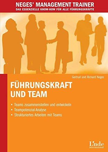 9783709301593: Führungskraft und Team: Teams zusammenstellen und entwickeln - Teampotenzial-Analyse - Strukturiertes Arbeiten in Teams