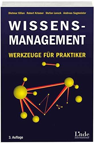 Wissensmanagement: Werkzeuge für Praktiker: Kilian, Dietmar; Krismer,