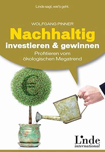 9783709302064: Nachhaltig investieren und gewinnen. Profitieren vom okologischen Megatrend
